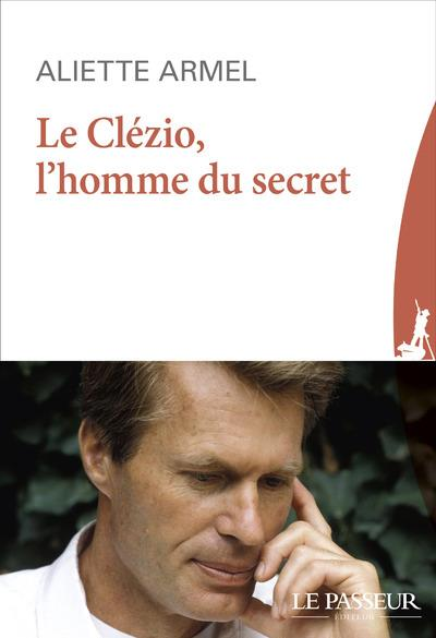 LE CLEZIO, L'HOMME DU SECRET